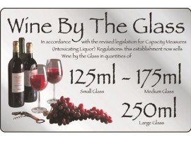 "SIGN ""WINE BY THE GLASS 125, 175, 250ML"""
